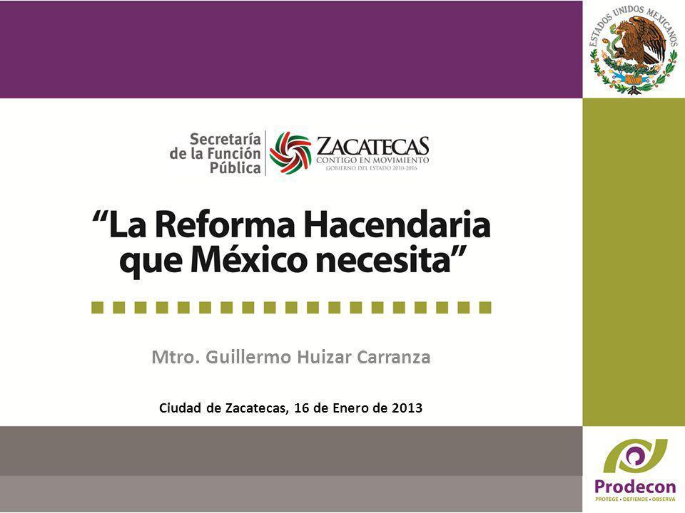 Mtro. Guillermo Huizar Carranza Ciudad de Zacatecas, 16 de Enero de 2013