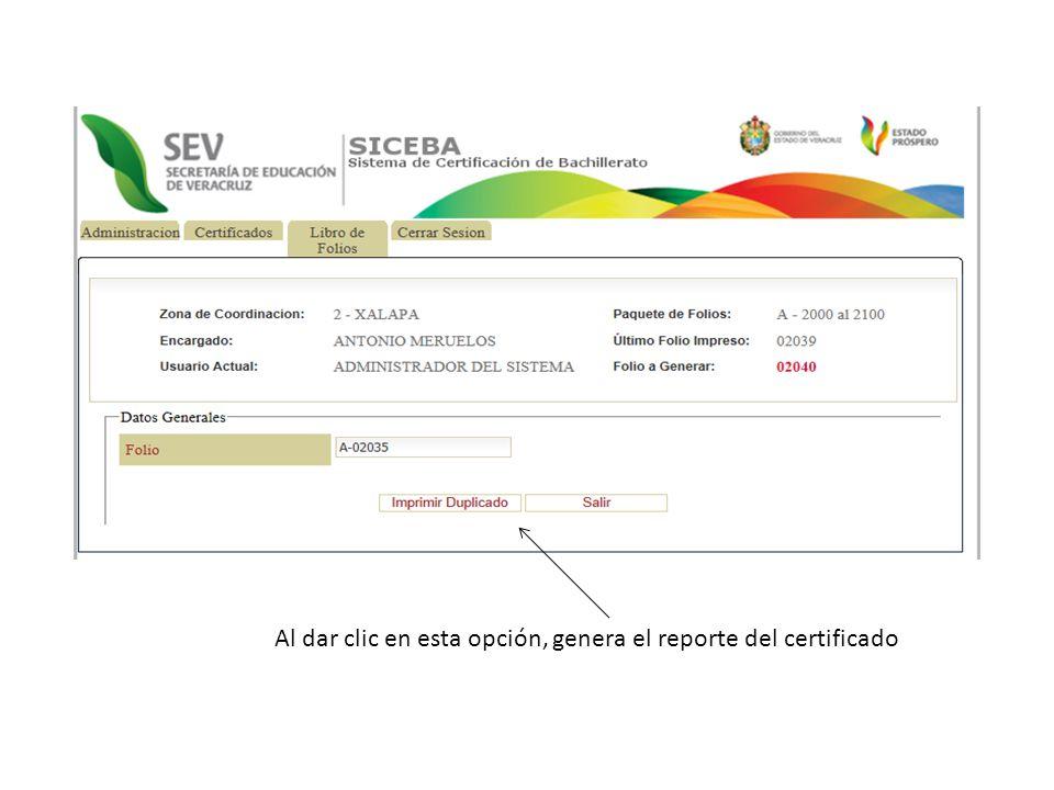 Al dar clic en esta opción, genera el reporte del certificado
