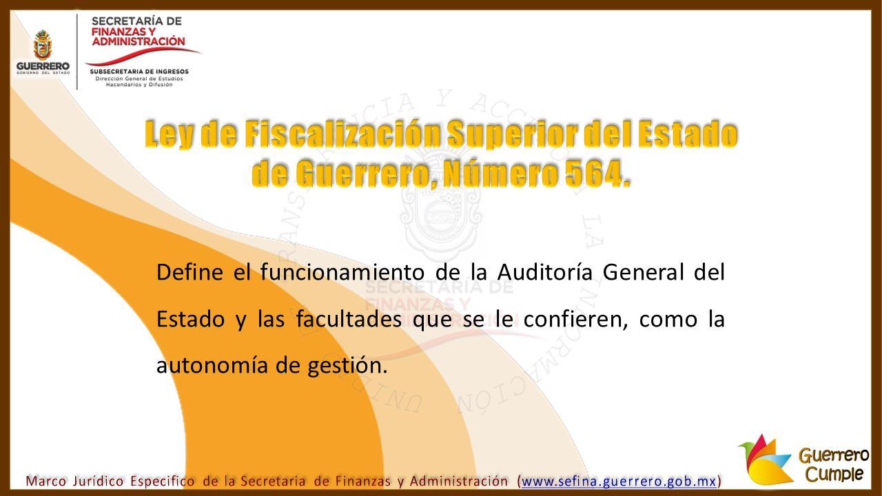 Define el funcionamiento de la Auditoría General del Estado y las facultades que se le confieren, como la autonomía de gestión.