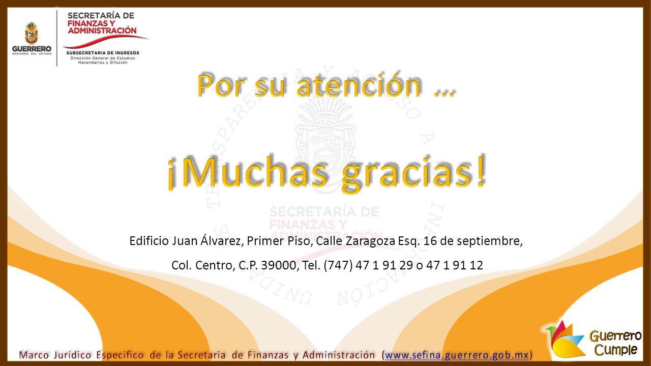 Edificio Juan Álvarez, Primer Piso, Calle Zaragoza Esq. 16 de septiembre, Col. Centro, C.P. 39000, Tel. (747) 47 1 91 29 o 47 1 91 12