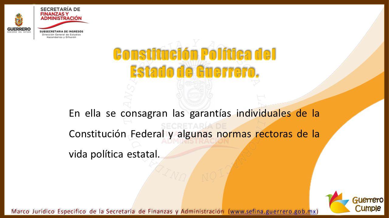 En ella se consagran las garantías individuales de la Constitución Federal y algunas normas rectoras de la vida política estatal.
