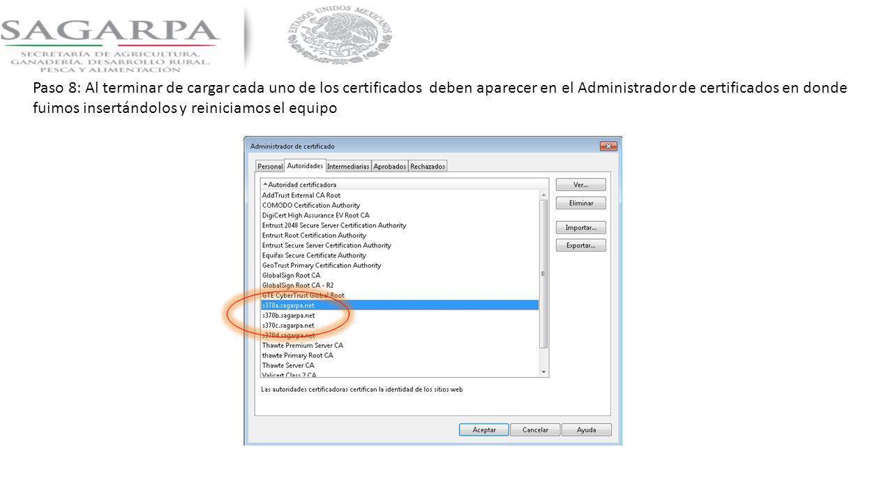 Paso 8: Al terminar de cargar cada uno de los certificados deben aparecer en el Administrador de certificados en donde fuimos insertándolos y reinicia