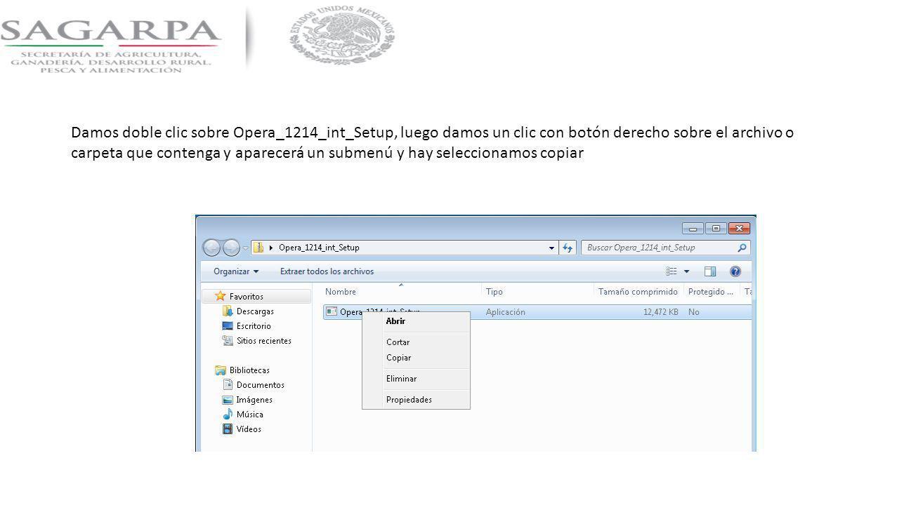 Damos doble clic sobre Opera_1214_int_Setup, luego damos un clic con botón derecho sobre el archivo o carpeta que contenga y aparecerá un submenú y ha