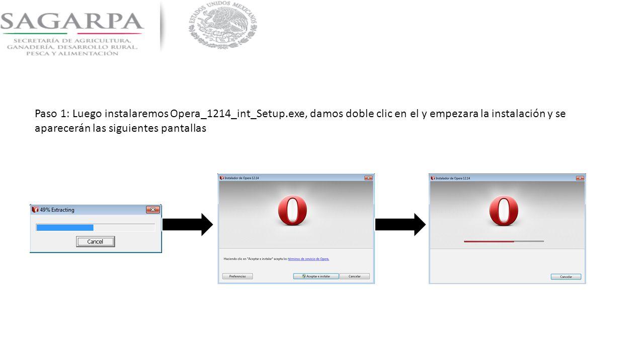 Paso 2: Una vez instalado el opera es necesario instalar los certificados SAGARPA para cargar el perfil de navegación.