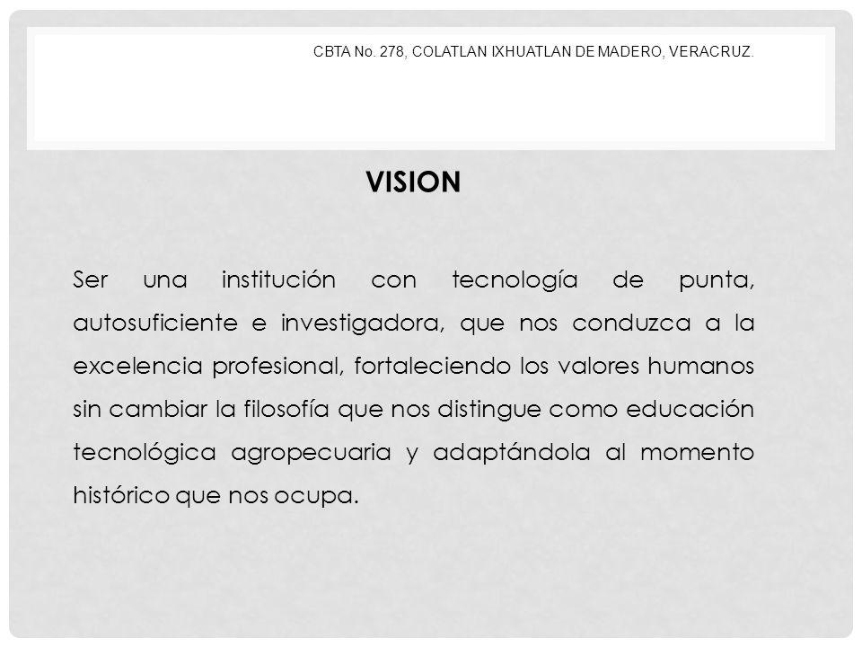 CBTA No.278, COLATLAN IXHUATLAN DE MADERO, VERACRUZ.