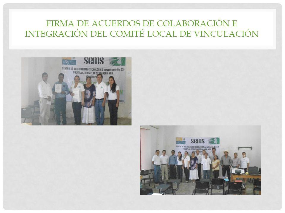 FIRMA DE ACUERDOS DE COLABORACIÓN E INTEGRACIÓN DEL COMITÉ LOCAL DE VINCULACIÓN