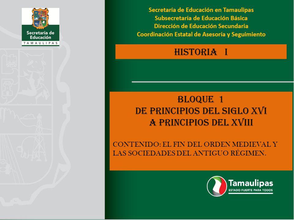 Historia i BLOQUE 1 DE PRINCIPIOS DEL SIGLO XVI A PRINCIPIOS DEL XVIII CONTENIDO: EL FIN DEL ORDEN MEDIEVAL Y LAS SOCIEDADES DEL ANTIGUO RÉGIMEN.