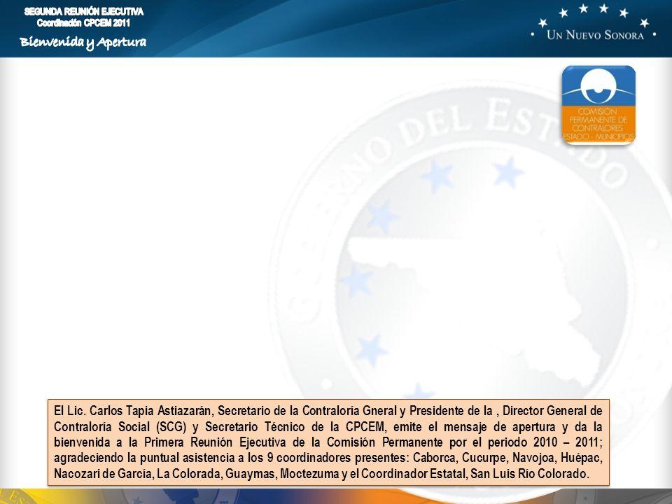 El Lic. Carlos Tapia Astiazarán, Secretario de la Contraloría Gneral y Presidente de la, Director General de Contraloría Social (SCG) y Secretario Téc