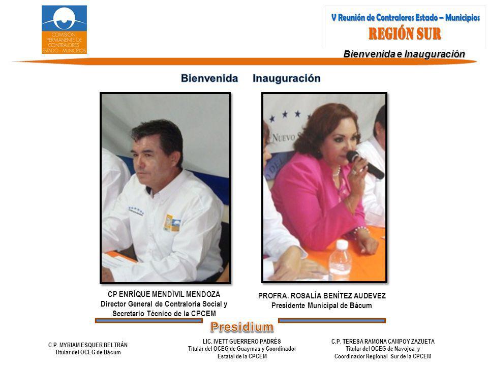 Bienvenida e Inauguración CP ENRÍQUE MENDÍVIL MENDOZA Director General de Contraloría Social y Secretario Técnico de la CPCEM PROFRA.