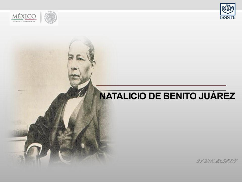 NATALICIO DE BENITO JUÁREZ 21 DE MARZO