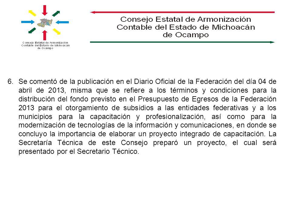 6.Se comentó de la publicación en el Diario Oficial de la Federación del día 04 de abril de 2013, misma que se refiere a los términos y condiciones pa
