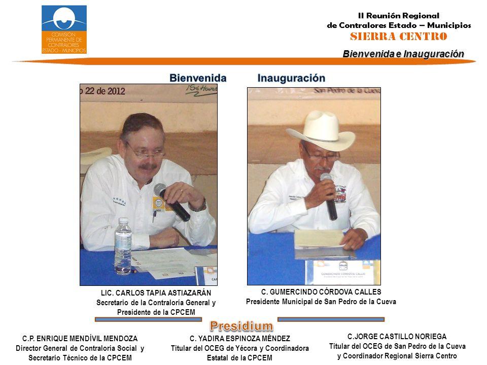 Bienvenida e Inauguración C. GUMERCINDO CÓRDOVA CALLES Presidente Municipal de San Pedro de la Cueva C.JORGE CASTILLO NORIEGA Titular del OCEG de San