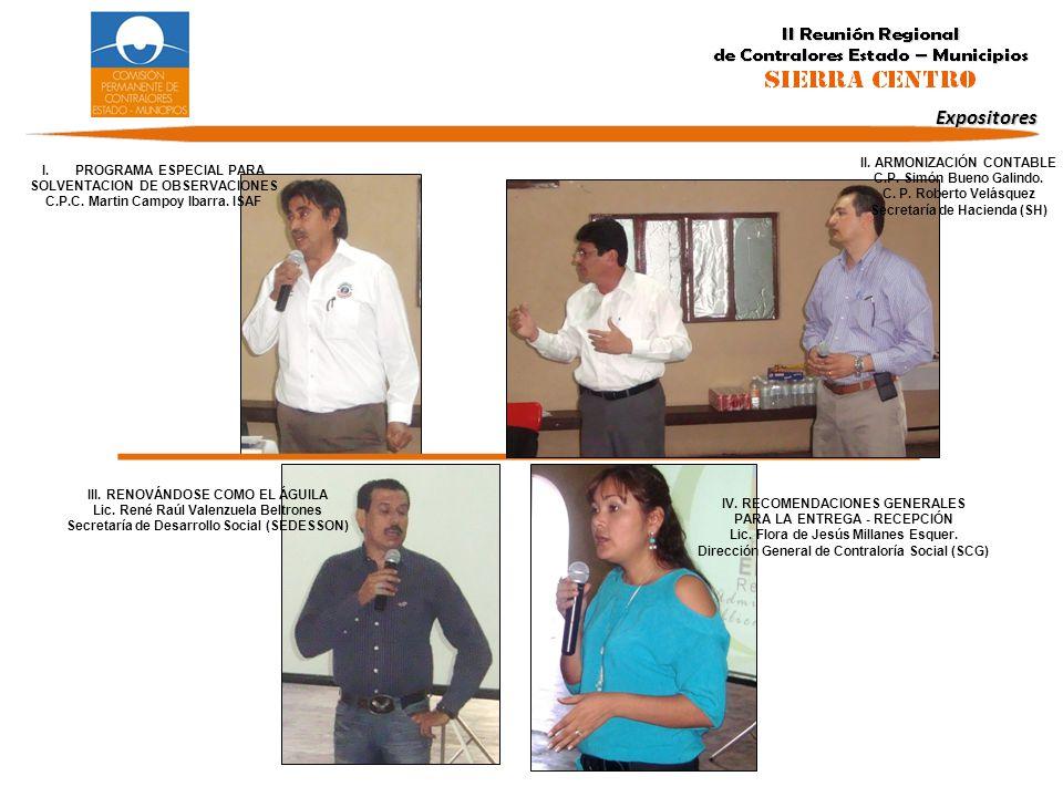 Expositores I.PROGRAMA ESPECIAL PARA SOLVENTACION DE OBSERVACIONES C.P.C. Martin Campoy Ibarra. ISAF II. ARMONIZACIÓN CONTABLE C.P. Simón Bueno Galind
