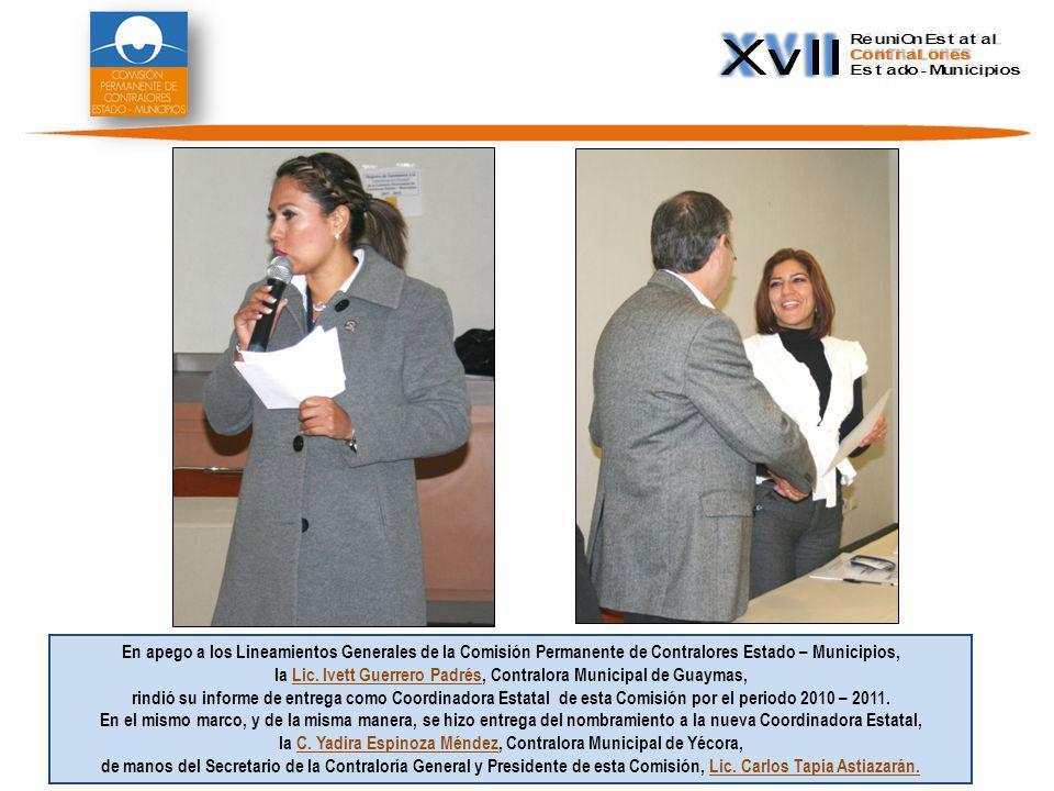 En apego a los Lineamientos Generales de la Comisión Permanente de Contralores Estado – Municipios, la Lic.