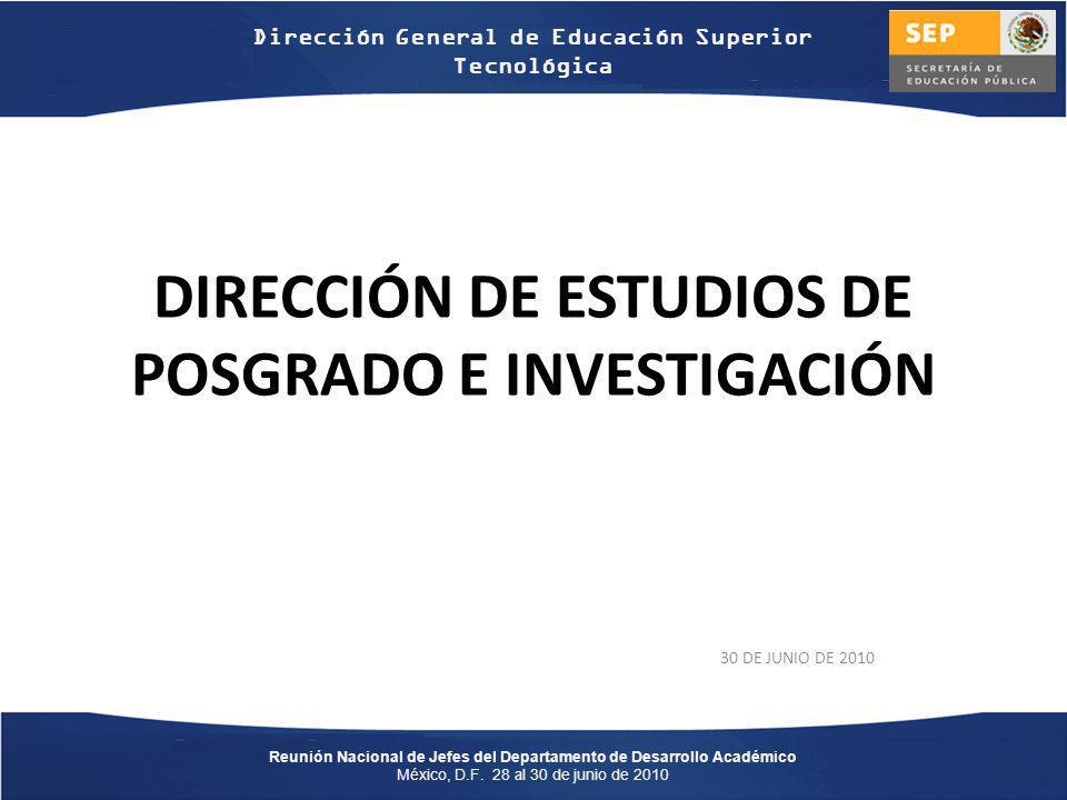 30 DE JUNIO DE 2010 Reunión Nacional de Jefes del Departamento de Desarrollo Académico México, D.F.