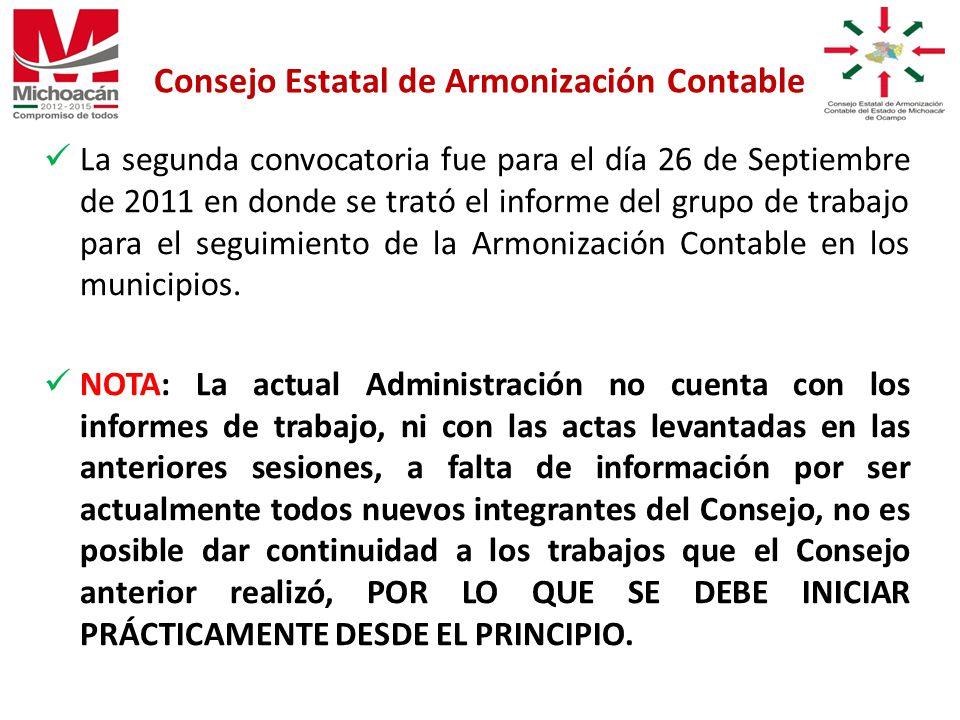 La segunda convocatoria fue para el día 26 de Septiembre de 2011 en donde se trató el informe del grupo de trabajo para el seguimiento de la Armonización Contable en los municipios.