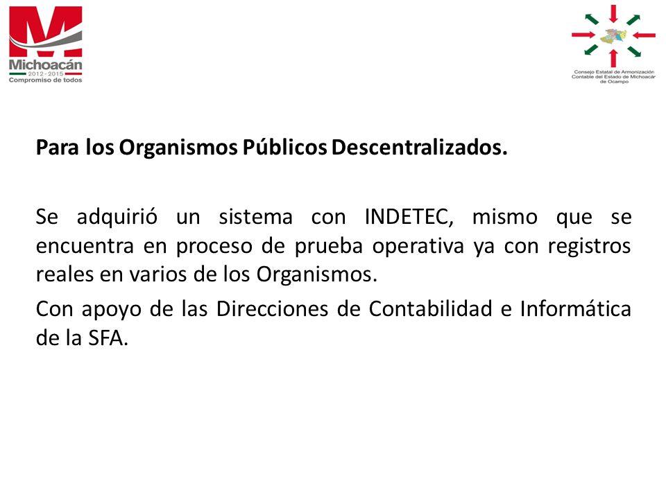 Para los Organismos Públicos Descentralizados.