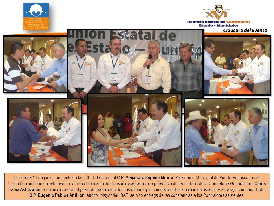 Clausura del Evento El viernes 10 de junio, en punto de la 6:00 de la tarde, el C.P.