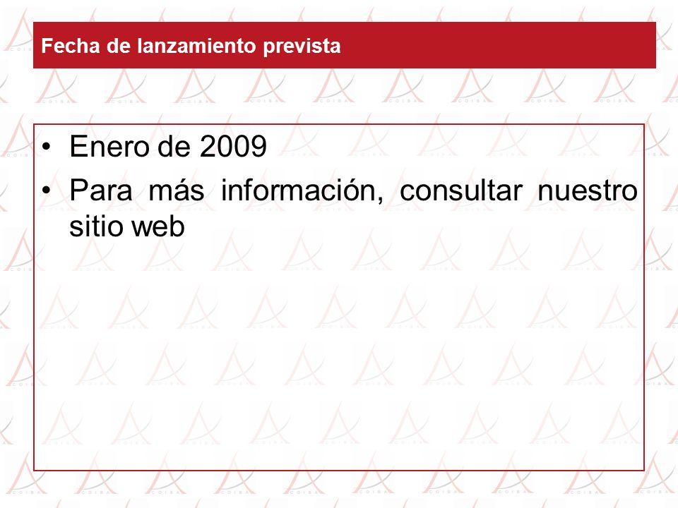 Fecha de lanzamiento prevista Enero de 2009 Para más información, consultar nuestro sitio web
