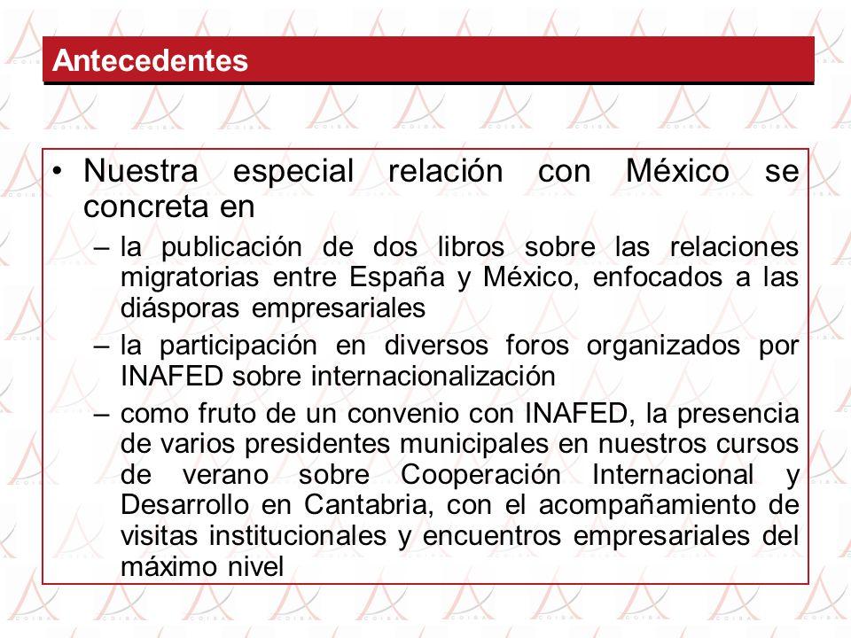 Antecedentes Nuestra especial relación con México se concreta en –la publicación de dos libros sobre las relaciones migratorias entre España y México,