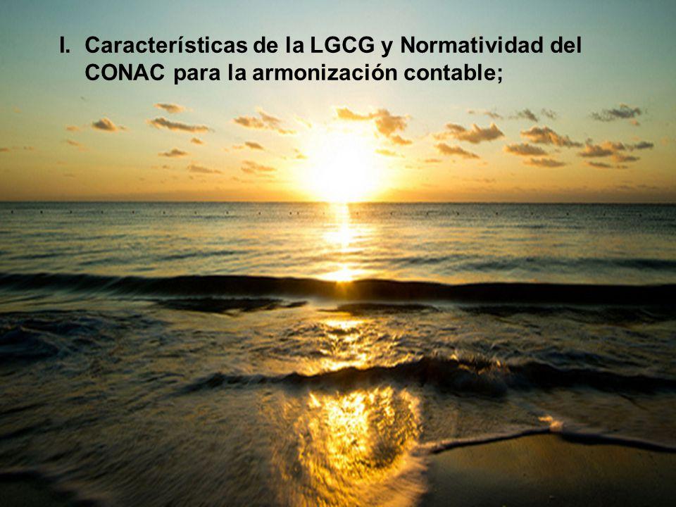 5. I.Características de la LGCG y Normatividad del CONAC para la armonización contable;
