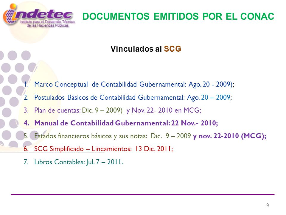 DOCUMENTOS EMITIDOS POR EL CONAC 1.Marco Conceptual de Contabilidad Gubernamental: Ago.