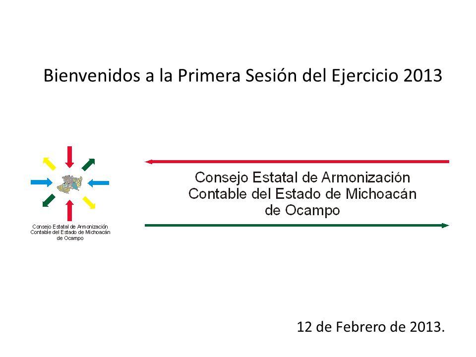 Bienvenidos a la Primera Sesión del Ejercicio 2013 12 de Febrero de 2013.