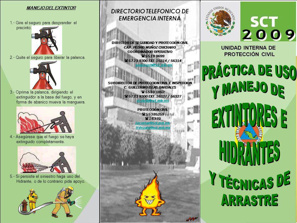 DIRECTORIO TELEFONICO DE EMERGENCIA INTERNA DIRECTOR DE SEGURIDAD Y PROTECCIÓN CIVIL CAP. PEDRO MUÑOZ CHICHARO COORDINADOR OPERATIVO 5519 9699 5723 93