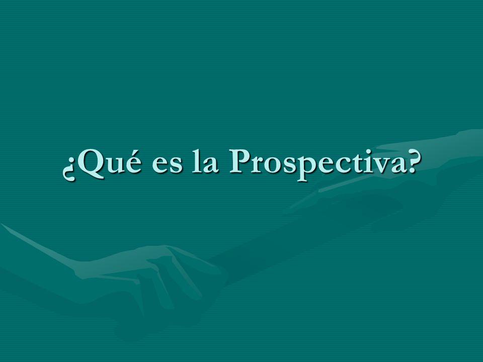 ¿Qué es la Prospectiva?