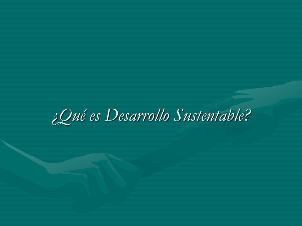 ¿Qué es Desarrollo Sustentable?