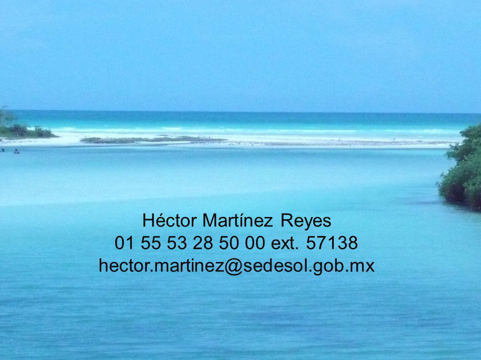 Héctor Martínez Reyes 01 55 53 28 50 00 ext. 57138 hector.martinez@sedesol.gob.mx