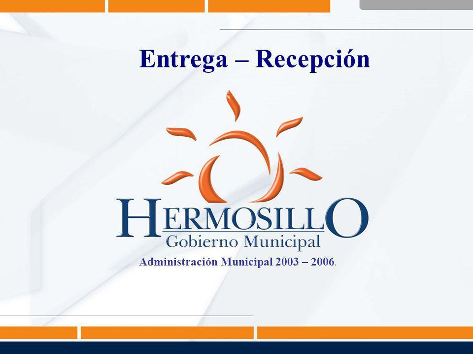 Entrega – Recepción Administración 2003 – 2006.Hermosillo, Sonora.