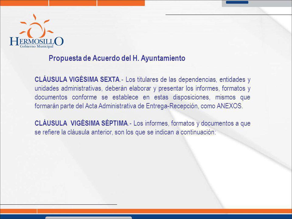 Propuesta de Acuerdo del H. Ayuntamiento CLÁUSULA VIGÉSIMA SEXTA.- Los titulares de las dependencias, entidades y unidades administrativas, deberán el