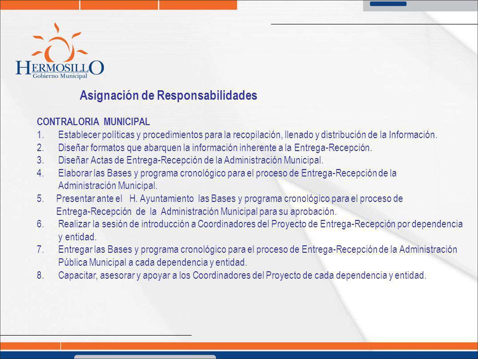 Asignación de Responsabilidades CONTRALORIA MUNICIPAL 1. Establecer políticas y procedimientos para la recopilación, llenado y distribución de la Info