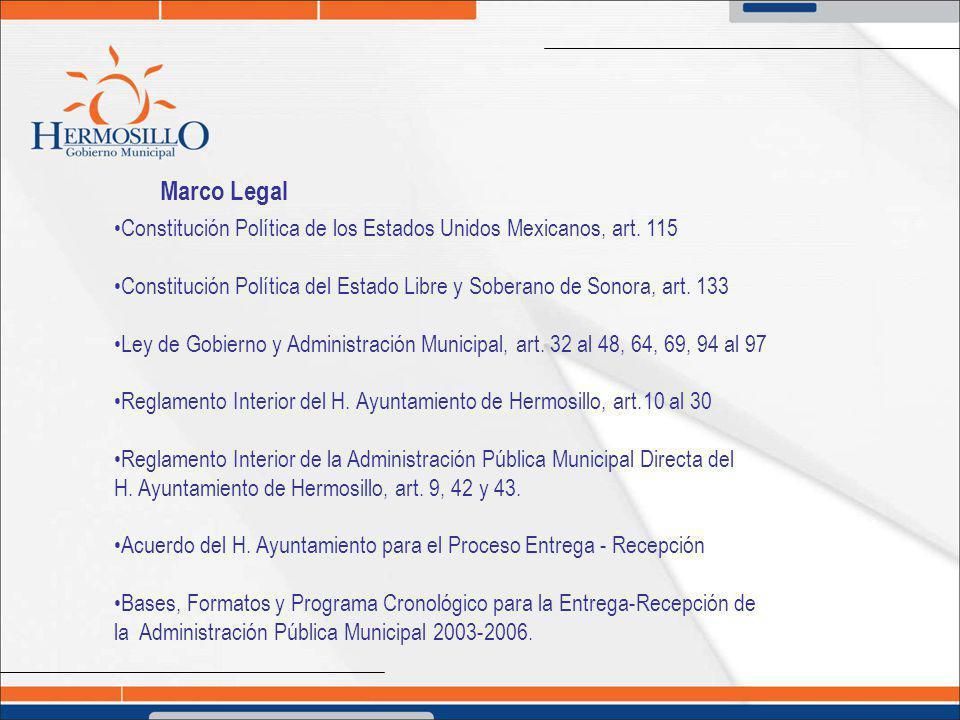 Marco Legal Constitución Política de los Estados Unidos Mexicanos, art. 115 Constitución Política del Estado Libre y Soberano de Sonora, art. 133 Ley