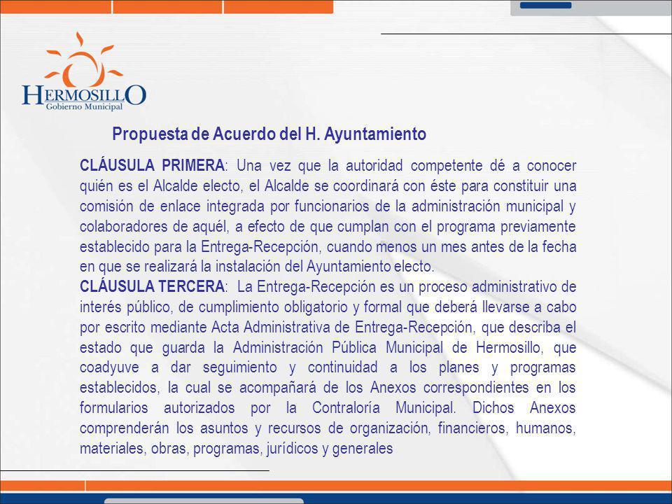 Propuesta de Acuerdo del H. Ayuntamiento CLÁUSULA PRIMERA : Una vez que la autoridad competente dé a conocer quién es el Alcalde electo, el Alcalde se
