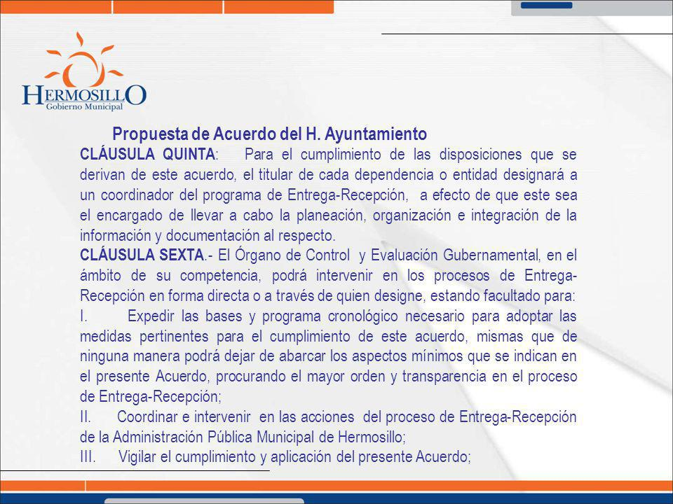 Propuesta de Acuerdo del H. Ayuntamiento CLÁUSULA QUINTA : Para el cumplimiento de las disposiciones que se derivan de este acuerdo, el titular de cad