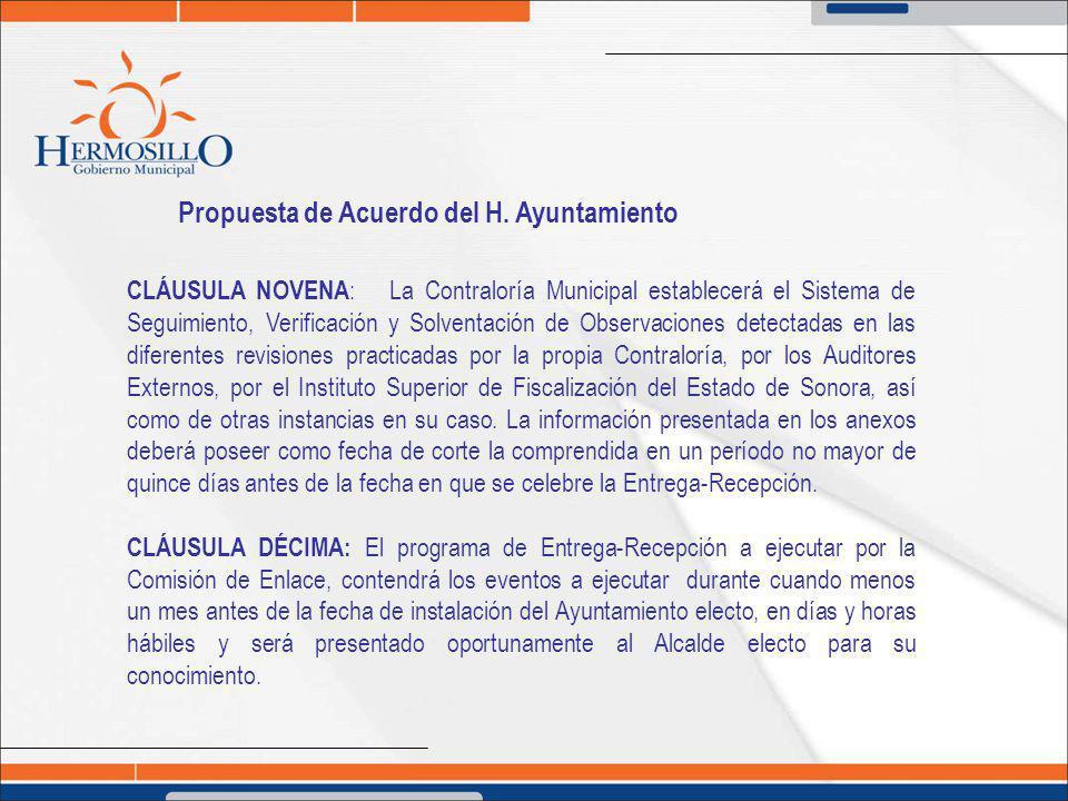 Propuesta de Acuerdo del H. Ayuntamiento CLÁUSULA NOVENA : La Contraloría Municipal establecerá el Sistema de Seguimiento, Verificación y Solventación