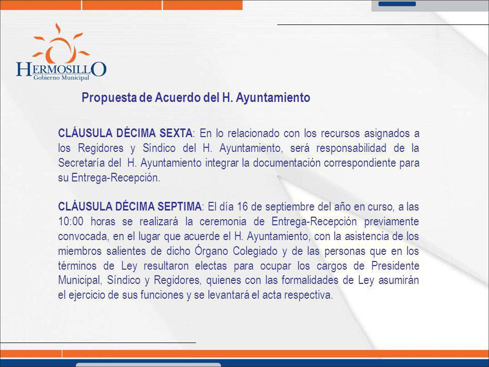 Propuesta de Acuerdo del H. Ayuntamiento CLÁUSULA DÉCIMA SEXTA : En lo relacionado con los recursos asignados a los Regidores y Síndico del H. Ayuntam