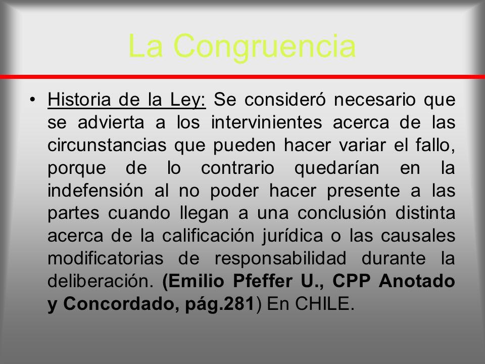 La Congruencia Historia de la Ley: Se consideró necesario que se advierta a los intervinientes acerca de las circunstancias que pueden hacer variar el