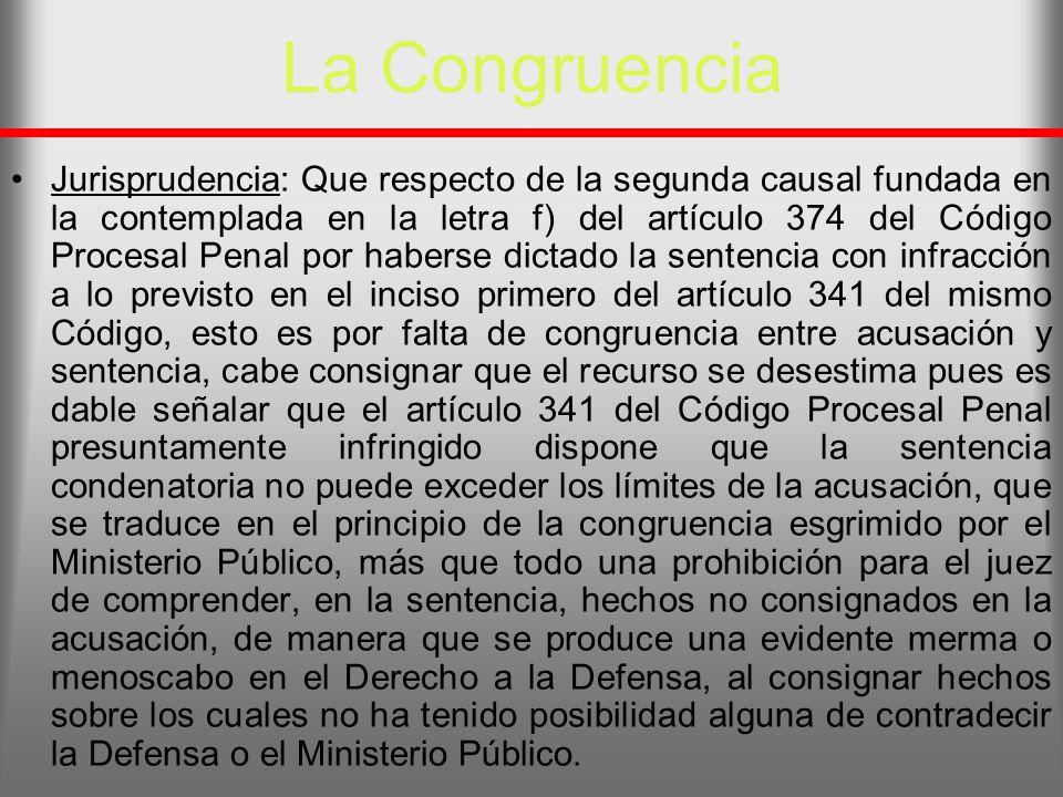 La Congruencia Jurisprudencia: Que respecto de la segunda causal fundada en la contemplada en la letra f) del artículo 374 del Código Procesal Penal p