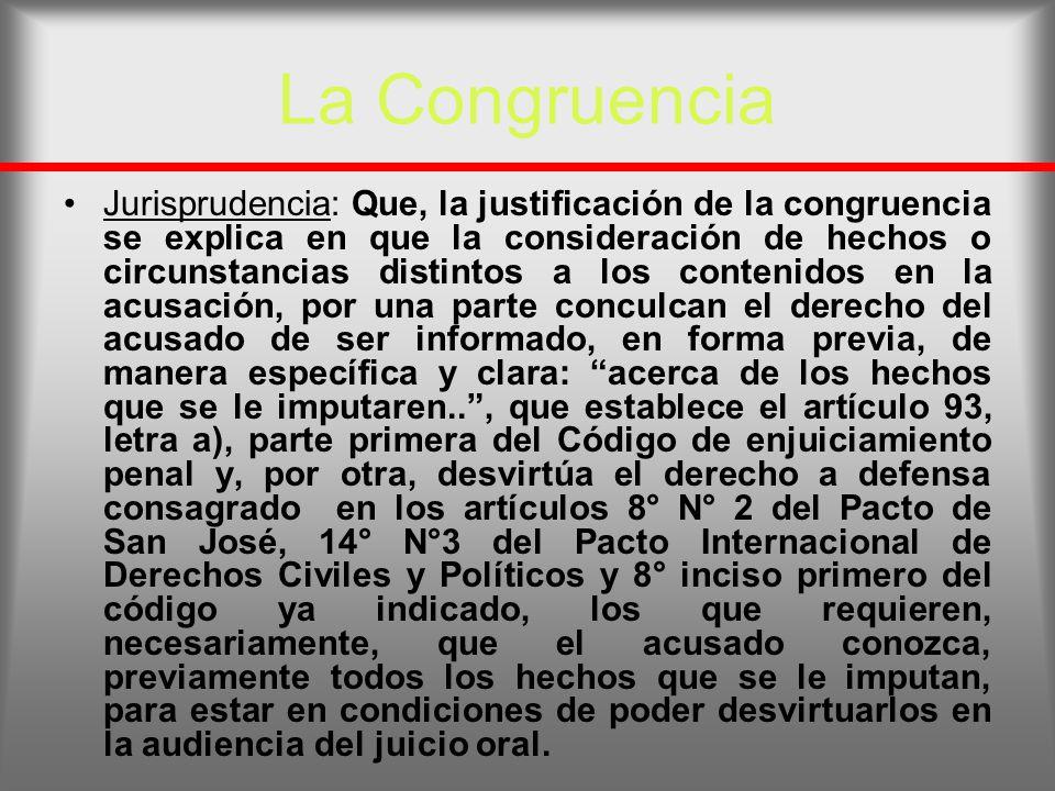 La Congruencia Jurisprudencia: Que, la justificación de la congruencia se explica en que la consideración de hechos o circunstancias distintos a los c