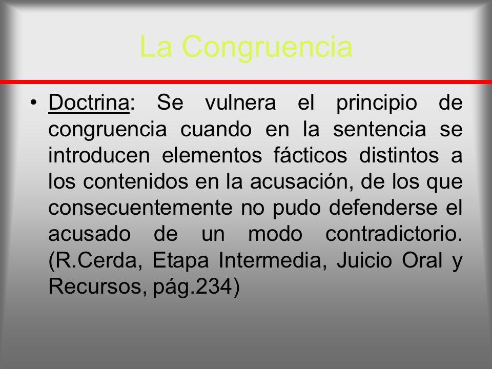 La Congruencia Doctrina: Se vulnera el principio de congruencia cuando en la sentencia se introducen elementos fácticos distintos a los contenidos en