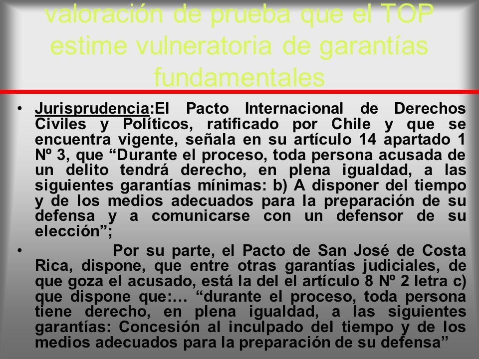 valoración de prueba que el TOP estime vulneratoria de garantías fundamentales Jurisprudencia:El Pacto Internacional de Derechos Civiles y Políticos,