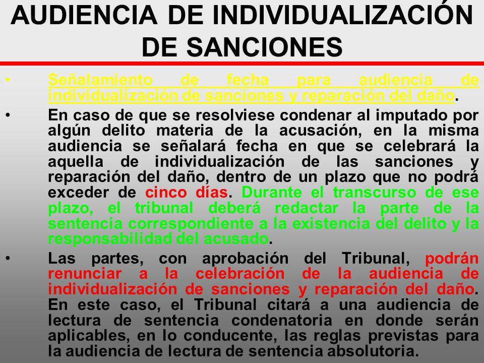 AUDIENCIA DE INDIVIDUALIZACIÓN DE SANCIONES Señalamiento de fecha para audiencia de individualización de sanciones y reparación del daño. En caso de q