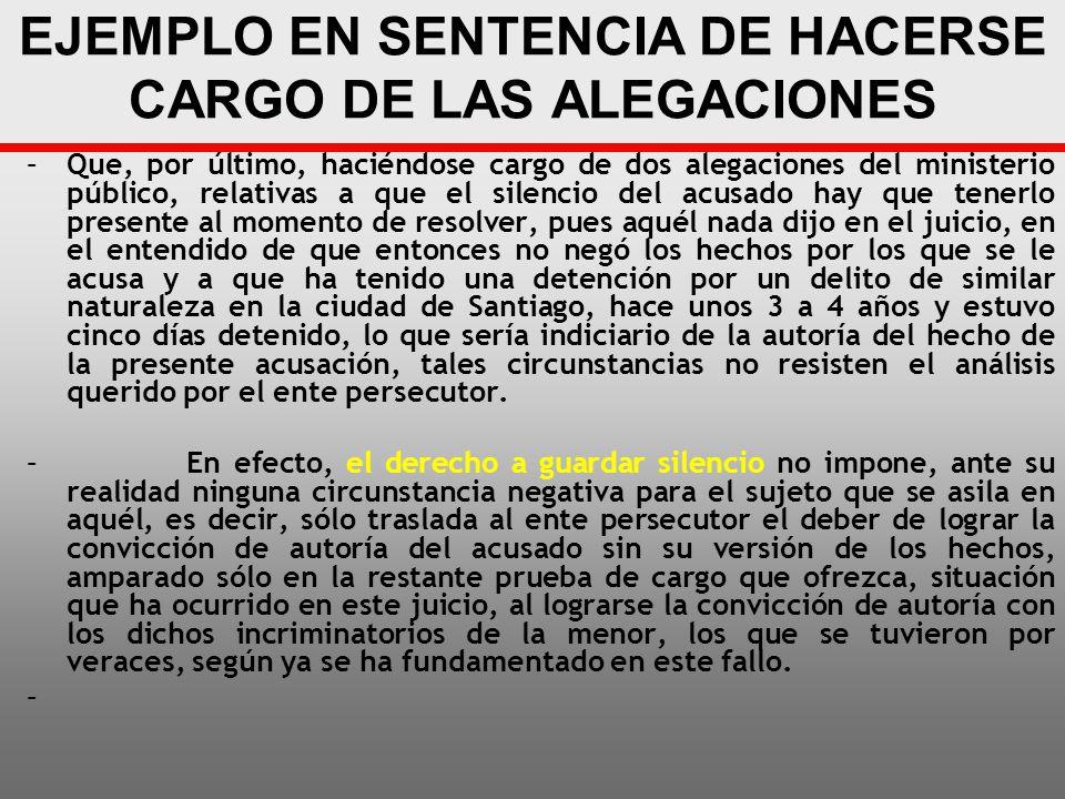 EJEMPLO EN SENTENCIA DE HACERSE CARGO DE LAS ALEGACIONES –Que, por último, haciéndose cargo de dos alegaciones del ministerio público, relativas a que