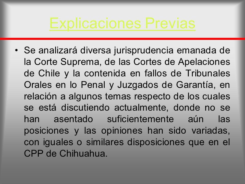 Explicaciones Previas Se analizará diversa jurisprudencia emanada de la Corte Suprema, de las Cortes de Apelaciones de Chile y la contenida en fallos