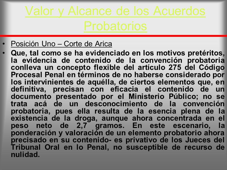 Valor y Alcance de los Acuerdos Probatorios Posición Uno – Corte de Arica Que, tal como se ha evidenciado en los motivos pretéritos, la evidencia de c
