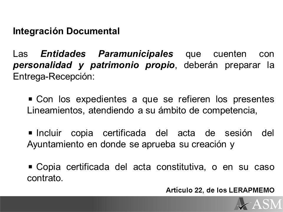 Integración Documental Las Entidades Paramunicipales que cuenten con personalidad y patrimonio propio, deberán preparar la Entrega-Recepción: Con los