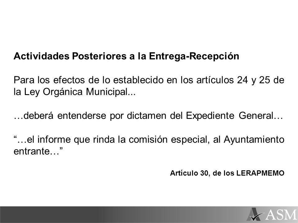 Actividades Posteriores a la Entrega-Recepción Para los efectos de lo establecido en los artículos 24 y 25 de la Ley Orgánica Municipal...